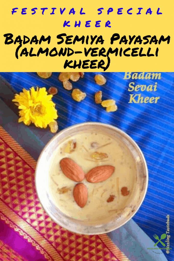 Badam Semiya Payasam is a sweet kheer or pudding made with roasted vermicelli, made with Durum Wheat and simmered in a thick flavoured almond rich milk, topped with nuts.