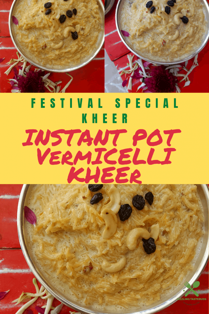 A creamy payasam or kheer made in the Instant Pot with roasted vermicelli, milk and nuts. Served at festivals or special occasions.